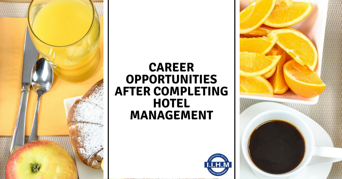 Career Opportunities After Completing Hotel Management
