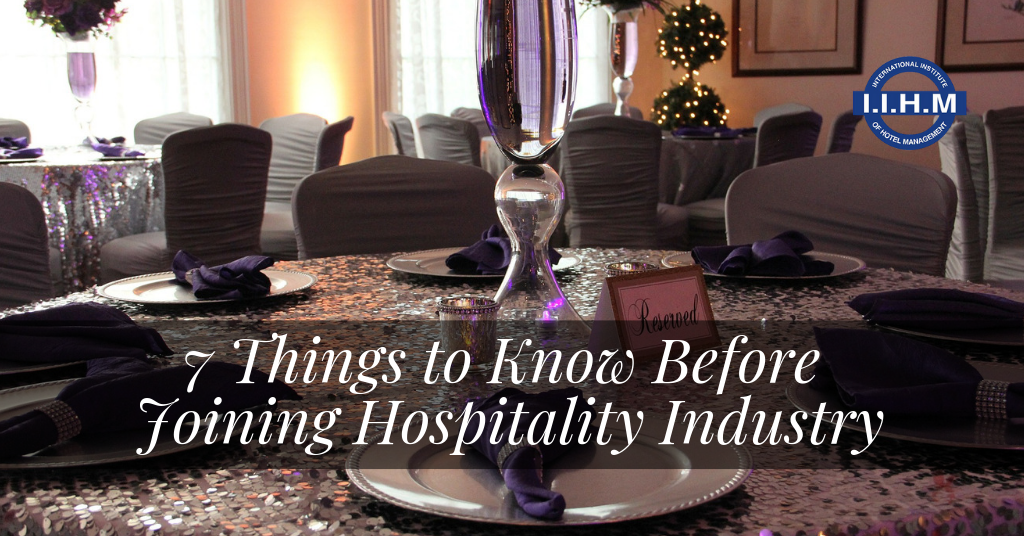 7 Things to Know Before Joining Hospitality Industry